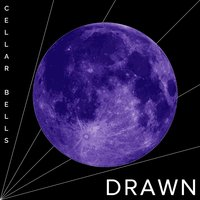 Drawn — Cellar Bells