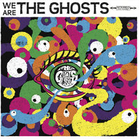 We are the Ghosts — The Ghosts