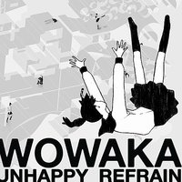 Unhappy Refrain — wowaka