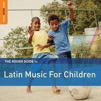 Rough Guide to Latin Music for Children — сборник