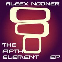 The Fifth  Element Ep — Aleex Nodner