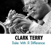 Duke with a Difference — Clark Terry