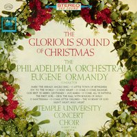 The Glorious Sound of Christmas — Philadelphia Orchestra, Eugene Ormandy, The Temple University Concert Choir, The Philadelphia Orchestra, Arthur Harris, Temple University Concert Choir