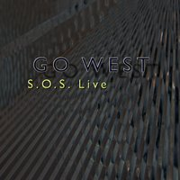 S.O.S. In Live — Go West