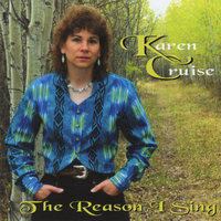 The Reason I Sing — Karen Cruise