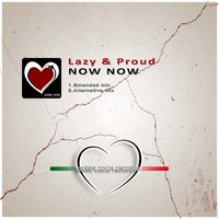 Now Now — Lazy & Proud