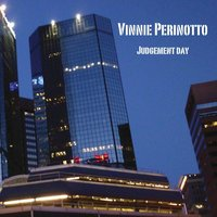 Judgement Day — Vinnie Perinotto
