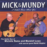 MICK & MUNDY - 'I Didn't Know About You' — Michele Ramo & Mundell Lowe