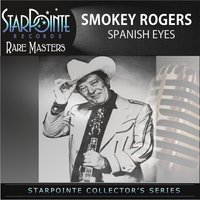 Spanish Eyes — Smokey Rogers