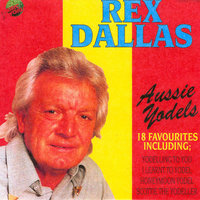 Aussie Yodels — Rex Dallas