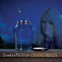 Chasing Fireflies — Sandra Phillips