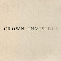 Crown Invisible — Crown Invisible