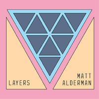 Layers — Matt Alderman