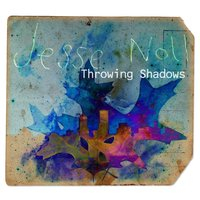 Throwing Shadows — Jesse Noll
