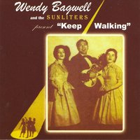 Keep Walking — Wendy Bagwell & The Sunliters