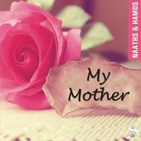 My Mother — Simtech Productions