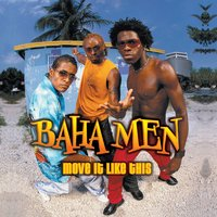 Move It Like This — Baha Men