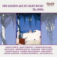 The Golden Age of Light Music: The 1940s — Oscar Hammerstein II, Cole Porter, Richard Rodgers, Ирвинг Берлин, Клод Дебюсси, Morton Gould, Allan Gray