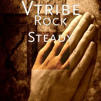 Rock Steady — VTribe