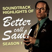 Soundtrack Highlights from Better Call Saul Season 1 — Various Composers