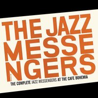 The Complete Jazz Messengers at the Café Bohemia — Art Blakey & The Jazz Messengers