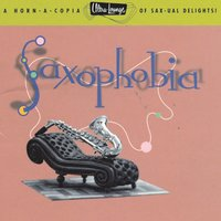 Ultra-Lounge / Saxophobia  Volume Twelve — сборник