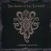 The Stories of H.P. Lovecraft - A Synphonic Collection — сборник