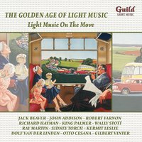 The Golden Age of Light Music: Light Music on the Move — Billy Vaughn, Roger Roger, Earle Hagen, Eddie Barclay, Len Stevens