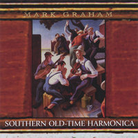 Southern Old-time Harmonica — Mark Graham