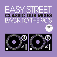 Easy Street Classic Dub Mixes - Back to the 90s - Part 1 — сборник