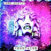 Fountains — Lore Mysfit