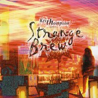 Keith Thompson & Strange Brew — Keith Thompson, Keith Thompson & Strange Brew, Strange Brew