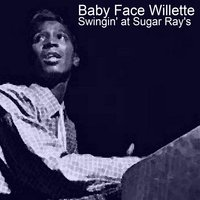 Swingin' at Sugar Ray's — Baby Face Willette