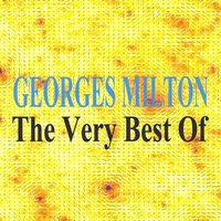 Georges Milton : The Very Best Of — Georges Milton