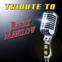 A Tribute To Barry Manilow — сборник