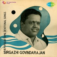 Popular Tamil Devotional Songs — Sirgazhi Govindarajan