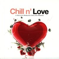 Chill N' Love - 12 Exclusive Romantic Chill Out Remixes — сборник