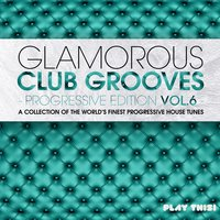 Glamorous Club Grooves - Progressive Edition, Vol. 6 — сборник
