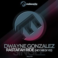 Rastafah Ride (Hey Mr Di Yei) — Dwayne Gonzalez