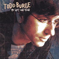 My Lost and Found — Todd Burge
