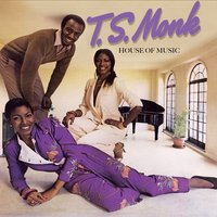 House of Music — T.S. Monk