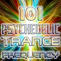 Psychedelic Trance Frequency 101 (Best of Goa Trance, Acid Techno, Hard House, Dark Psy, Fullon, Progressive Hits) — сборник