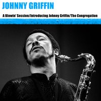 A Blowin' Session / Introducing Johnny Griffin / The Congregation — Johnny Griffin