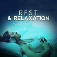 Rest & Relaxation — Relaxation