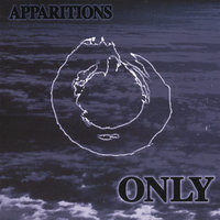 Apparitions — Only