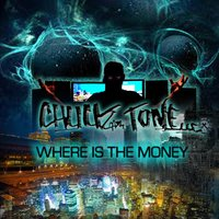 Where Is the Money — Chuck Tone