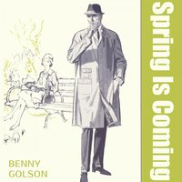 Spring Is Coming — Benny Golson