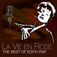 La Vie En Rose - The Best Of Edith Piaf — Edith Piaf