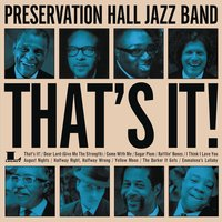 That's It! — Preservation Hall Jazz Band