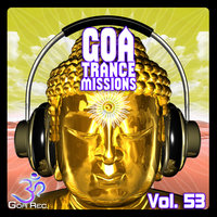 Goa Trance Missions, Vol. 53 - Best of Psytrance,Techno, Hard Dance, Progressive, Tech House, Downtempo, EDM Anthems — сборник